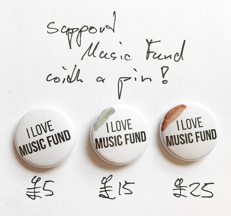 support Music Fund with one of these pins